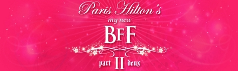 Paris Hilton My BFF 2